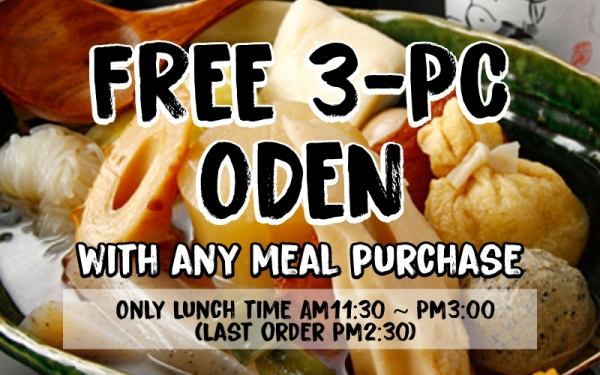 Get your FREE Oden when you eat with Sandaime Bunji.