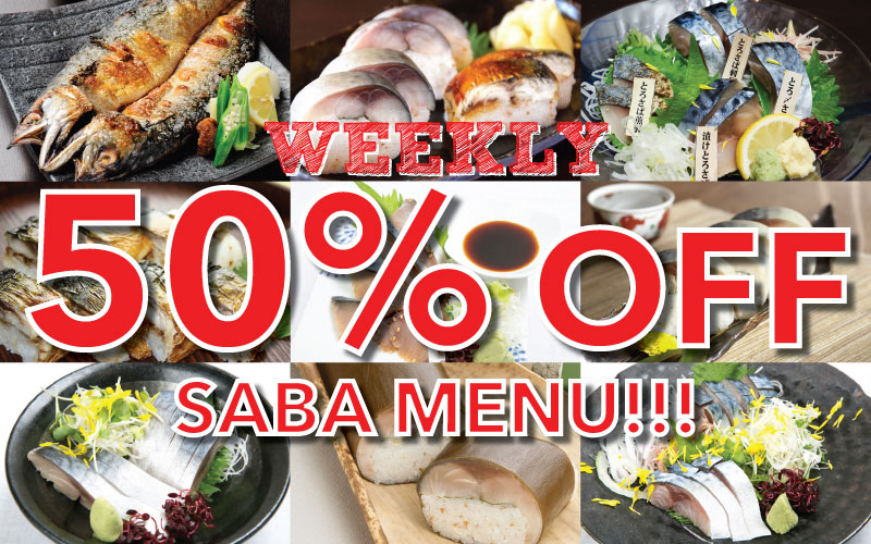 Weekly offer of 50% OFF SABA MENU & FREE 2 pieces TORO SABA Sushi!