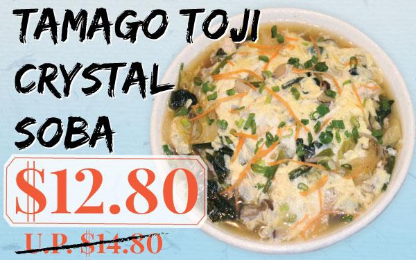 $2 OFF! Tamago Toji Crystal Soba (U.P. $14.80)