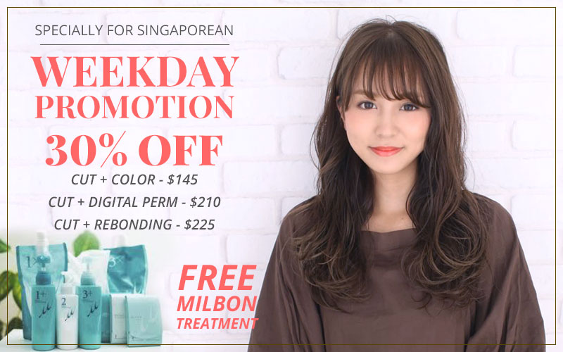 Weekday Promotion 30% OFF & FREE Milbon Treatment for you!