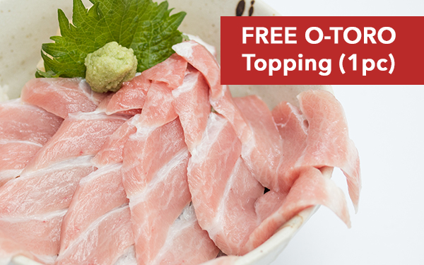 Free O-TORO Topping (1pc) Tanjong Pagar outlet Only