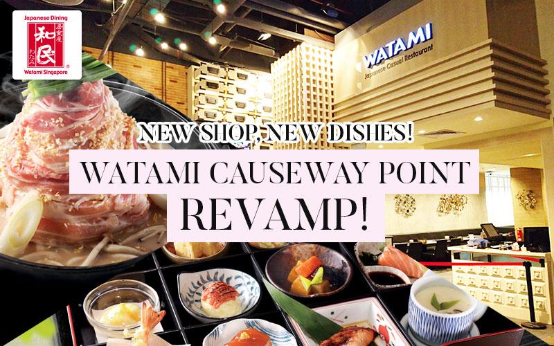 Watami Causeway Point Renewal: New Shop, New Dishes!
