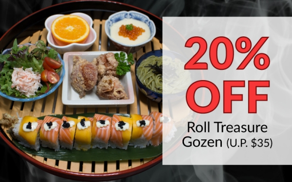 20% OFF Roll Treasure Gozen (Valid from 20th - 26th Aug)