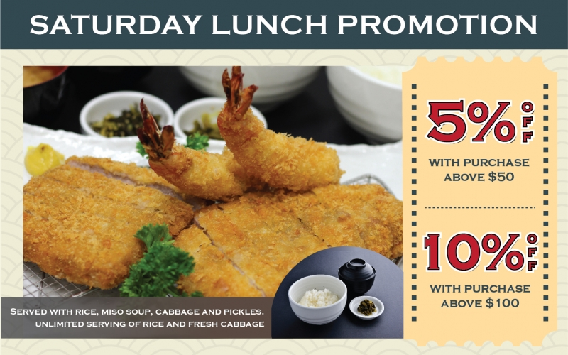 Saturday Lunch Promotion! Up to 10% OFF