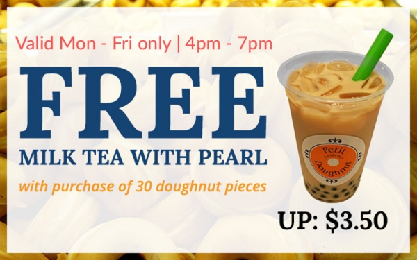 FREE Milk Tea with Pearl (U.P. $3.50) (Sapporo Petit Doughnut)