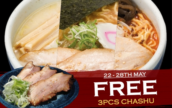 Free 3pcs Chashu with any Ramen purchased!