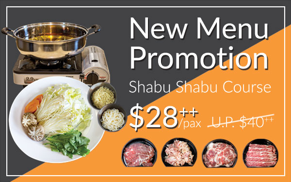 New Menu Promotion! Shabu Shabu Course for $28++!