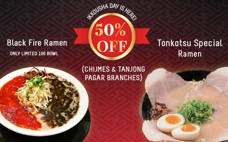 Ikkousha day , BLACK FIRE & TONKOTSU SPECIAL RAMEN 50% OFF