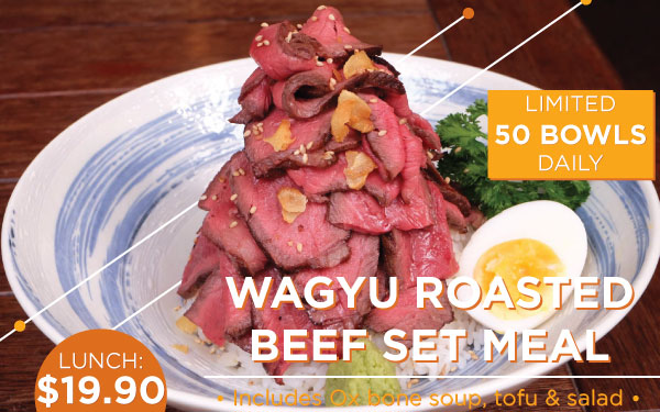 Price worthy and affordable Wagyu Roasted Beef Set at $19.90 & Roasted Beef Course for $30++!