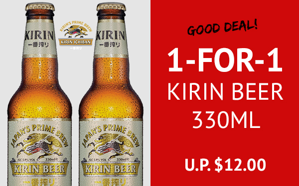 1 for 1 Kirin Beer (U.P. $12)