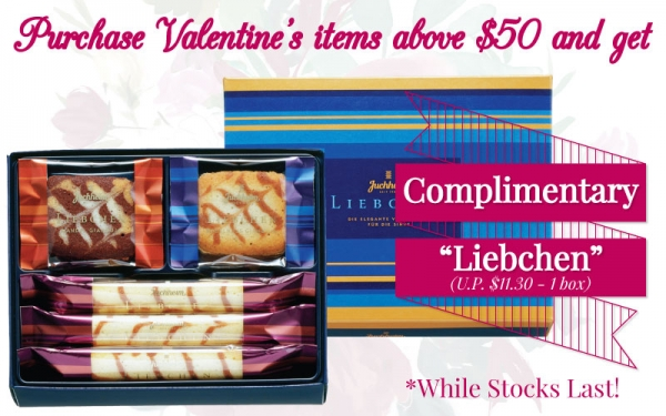 Complimentary Liebchen (1box) with purchase of Valentine's item above $50