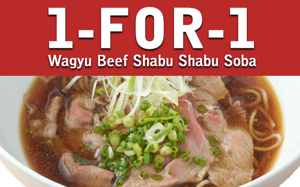 1-for-1 Wagyu Beef Shabu Shabu Soba (Lunch time & Wisma outlet only)