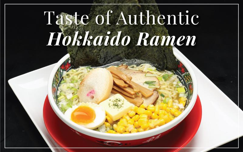 Taste of Authentic Hokkaido Ramen - $10 New Ramen Menu!
