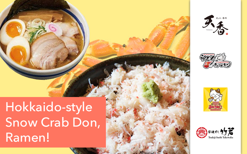 Free Hokkaido-style Snow Crab Rice, Japanese Authentic Ramen, 1-for-1 Tempura and many more!