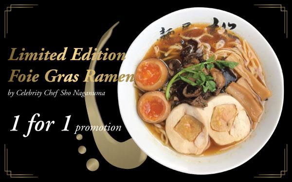 Limited Edition Foie Gras Ramen 1 FOR 1 PROMOTION from Menya Sakura!