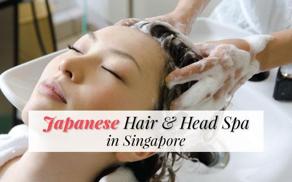Japanese Hair & Head Spa in Singapore!