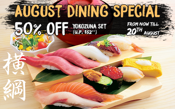 50% OFF Yokozuna Set (U.P. $52++) during DINNER TIME!