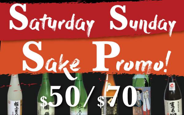 Saturday Sunday Sake PROMOTION! ($50/$70)