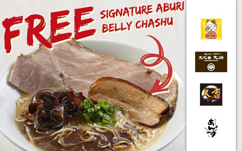 Free Signature Aburi Belly Chashu, Limited Wagyu Roast Beef Set, Ebi Miso Ramen, Free Yakitori and many more!
