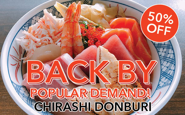 50% OFF Chirashi Donburi (Valid on 24th & 25th Feb)