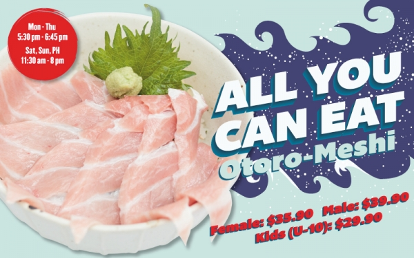 O-Toro Meshi All You Can Eat - $39.90