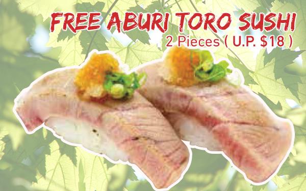 Free Aburi Toro Sushi 2 pieces! (U.P. $18)