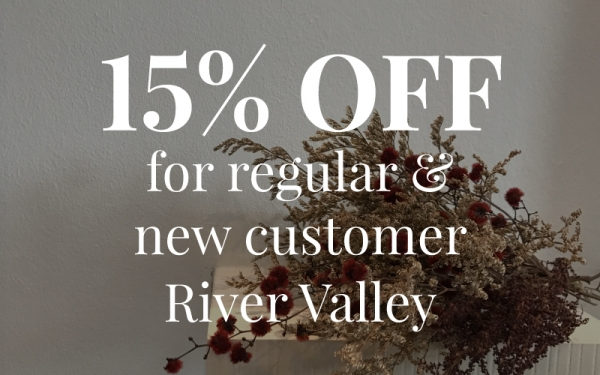 15% OFF for Regular & New customer! (*Valid at River Valley only)