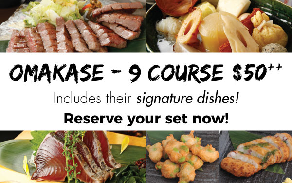 Omakase - 9 Course at the price of $50++! PLUS NEW MENU!